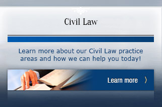 Learn more about Civil Law and how we can help.